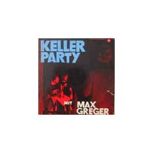 Cover - Max Greger Orchester: Keller Party Mit Max Greger