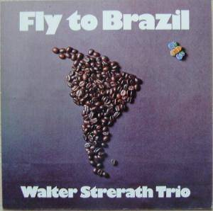 Walter Strerath: Fly To Brazil - Cover