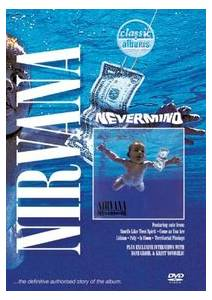 Nirvana: Classic Albums - Nevermind - Cover