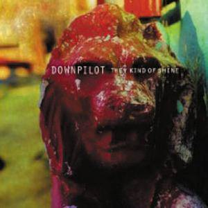Downpilot: They Kind Of Shine - Cover