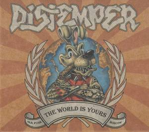 Distemper: World Is Yours, The - Cover