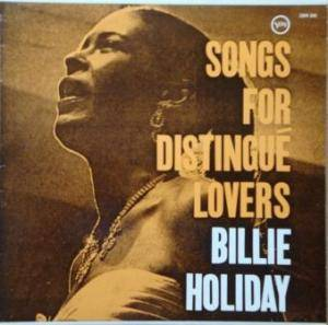 Billie Holiday: Songs For Distingué Lovers - Cover