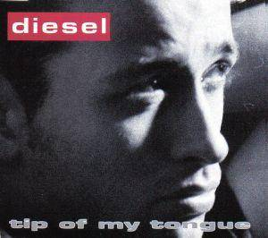 Cover - Diesel: Tip Of My Tongue