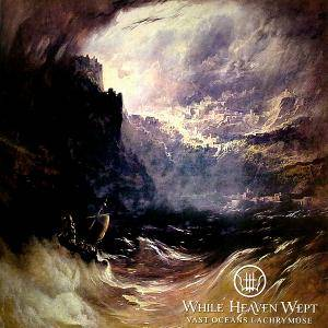 While Heaven Wept: Vast Oceans Lachrymose - Cover