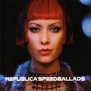 Cover - Republica: Speed Ballads