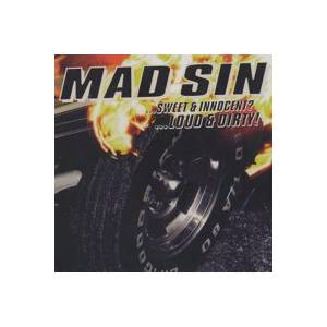 Cover - Mad Sin: ...Sweet & Innocent? ...Loud & Dirty!