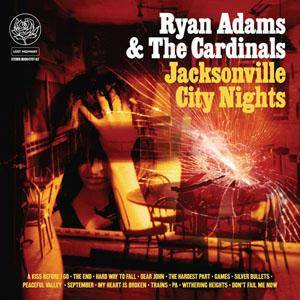 Ryan Adams & The Cardinals: Jacksonville City Nights - Cover