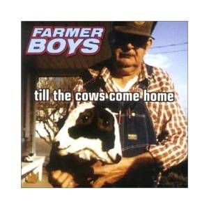 Farmer Boys: Till The Cows Come Home (CD) - Bild 1