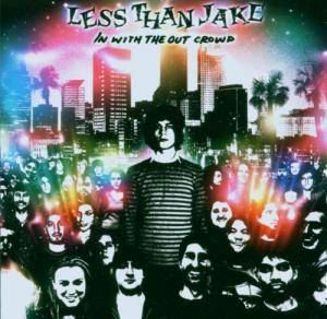 Less Than Jake: In With The Out Crowd - Cover