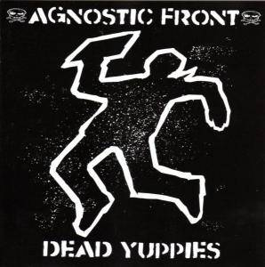 Cover - Agnostic Front: Dead Yuppies