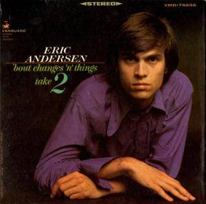 Cover - Eric Andersen: 'bout Changes 'n' Things - Take 2