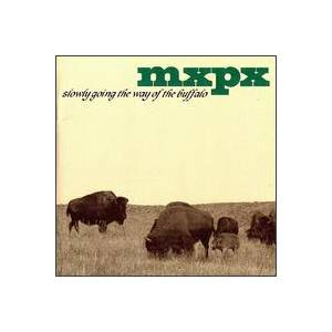 Cover - MxPx: Slowly Going The Way Of The Buffalo