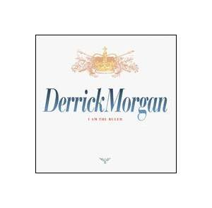 Cover - Derrick Morgan: I Am The Ruler