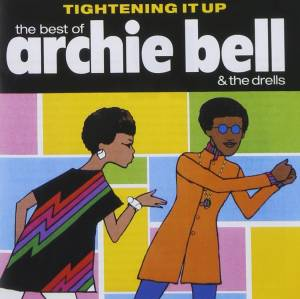 Cover - Archie Bell & The Drells: Tightening It Up - The Best Of Archie Bell & The Drells