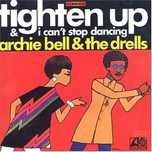 Cover - Archie Bell & The Drells: Tighten Up / I Can't Stop Dancing