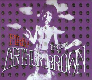 Cover - Arthur Brown: Fire! The Story Of Arthur Brown