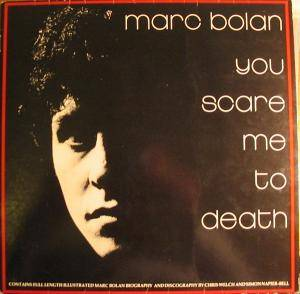 Marc Bolan: You Scare Me To Death - Cover