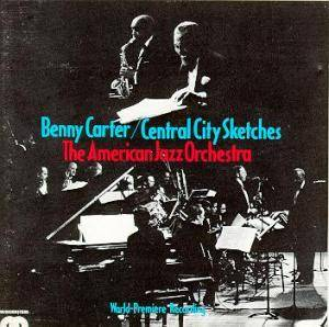 Cover - Benny Carter: Central City Sketches