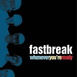Fastbreak: Whenever You're Ready - Cover