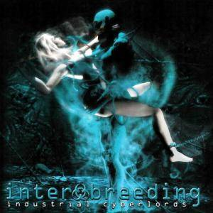 Cover - Infekktion: Interbreeding I: Industrial Cyberlords