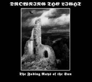 Drowning The Light: Fading Rays Of The Sun, The - Cover