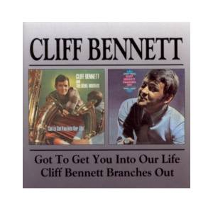 Cover - Cliff Bennett & The Rebel Rousers: Got To Get You Into Our Life / Cliff Bennett Branches Out