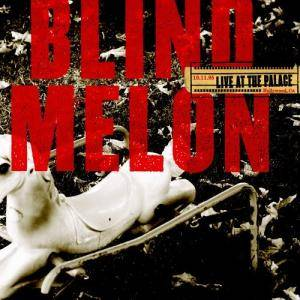 Cover - Blind Melon: Live At The Palace
