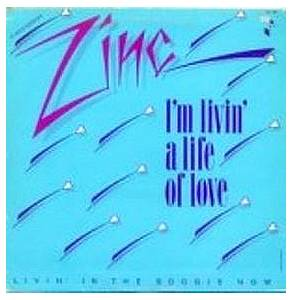 Zinc: I'm Livin' A Life Of Love - Cover