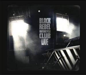 Black Rebel Motorcycle Club: Live - Cover