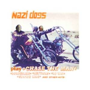 The Nazi Dogs: Nazidogs Play Chase The Man..., The - Cover