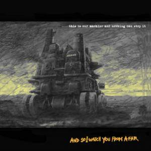 Cover - And So I Watch You From Afar: This Is Our Machine And Nothing Can Stop It