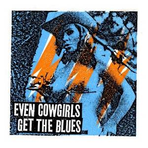 Even Cowgirls Get The Blues - Cover
