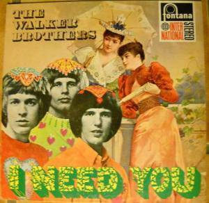 Cover - Walker Brothers, The: I Need You