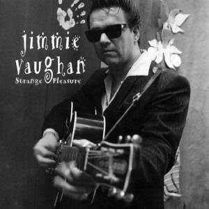 Jimmie Vaughan: Strange Pleasure - Cover