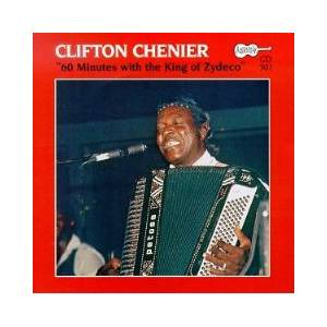 Cover - Clifton Chenier: 60 Minutes With The King Of Zydeco
