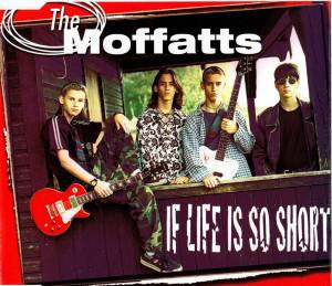 Cover - Moffatts, The: If Life Is So Short