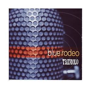 Cover - Blue Rodeo: Tremolo