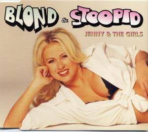 Jenny & The Girls: Blond & Stoopid - Cover