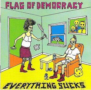 Cover - Flag Of Democracy: Everything Sucks