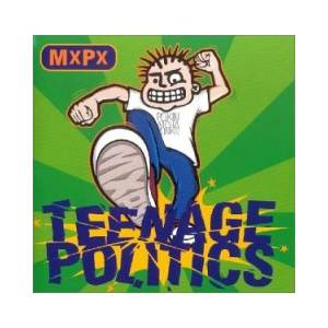 Cover - MxPx: Teenage Politics
