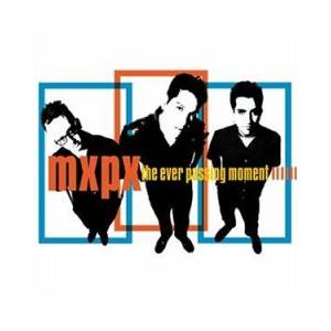 Cover - MxPx: Ever Passing Moment, The
