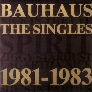 Bauhaus: Singles 1981-1983, The - Cover