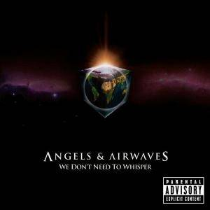 Angels & Airwaves: We Don't Need To Whisper - Cover