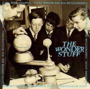 The Wonder Stuff: Construction For The Modern Idiot - Cover