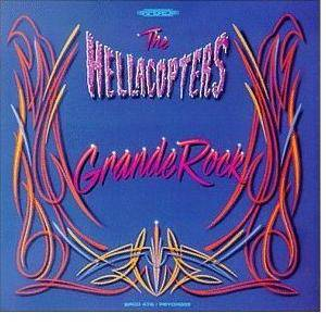 The Hellacopters: Grande Rock (CD) - Bild 1
