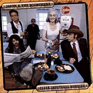 Cover - Jason & The Scorchers: Clear Impetuous Morning