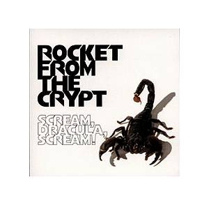 Rocket From The Crypt: Scream, Dracula, Scream! - Cover