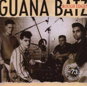 Guana Batz: Rough Edges - Cover