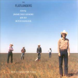 Cover - Flatlanders, The: More A Legend Than A Band