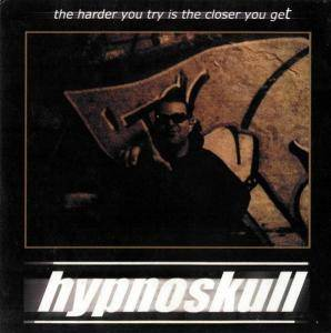 Cover - Hypnoskull: Harder You Try Is The Closer You Get, The